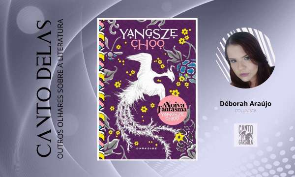A noiva fantasma - Yangsze Choo - Darkside Books - Canto Delas - Déborah Araújo