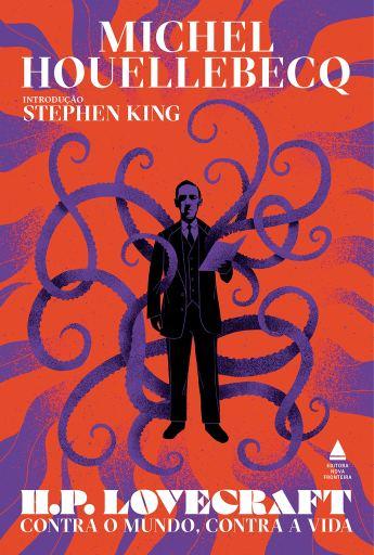 H P Lovecraft contra o mundo contra a vida - Michel Houellebecq - Editora Nova Fronteira