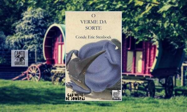 O Verme da Sorte - Conde Eric Stenbock - Editora Raphus Press
