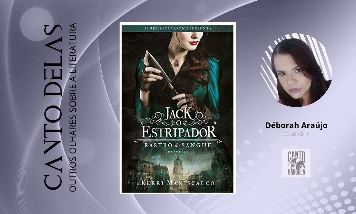 Rastro de Sangue - Jack o estripador - Kerri Maniscalco - Darkside Books - Canto Delas - Déborah Araújo