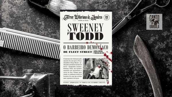 Sweeney Todd O Barbeiro Demoníaco de Fleet Street - Thomas Peckett Prest e James Malcolm Rymer - Editora Wish