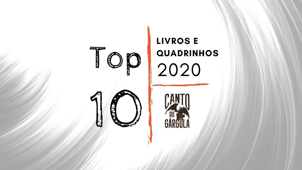 Top 10 - Livros e Quadrinhos 2020 - Canto do Gárgula