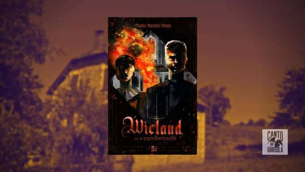 Wieland ou a Tranformação - Charles Brockden Brown - Editora Diário Macabro