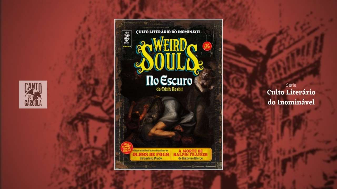 Revista Weird Souls n1 - Pyro Books - Clube Culto Literário do Inominável