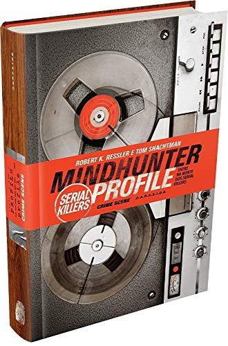 Mindhunter Profile Serial Killers - Robert K. Ressler - Tom Schachtman - Darkside Books - Coluna Cine Canto - Julia do Passo Ramalho