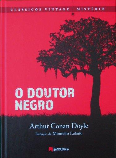 O Doutor Negro - Conan Doyle - Editora Bandeirola