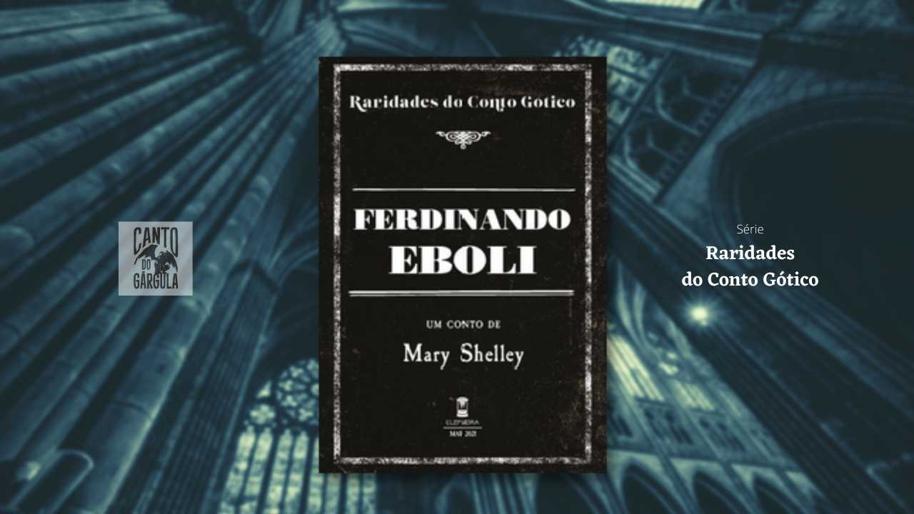 Ferdinando Eboli, um conto de Mary Shelley