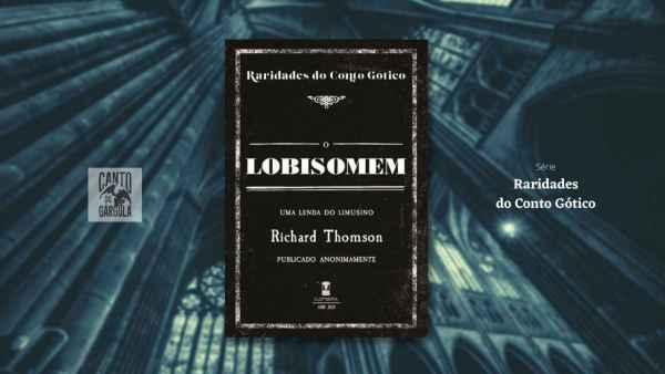 O Lobisomem uma lenda do Limusino - Richard Thompson - Raridades do Conto Gótico - Sebo Clepsidra