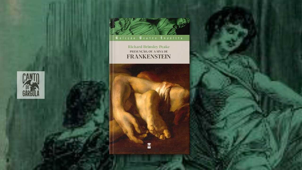 Presunção ou A Sina de Frankenstein - Richard Brinsley Peake - Sebo Clepsidra
