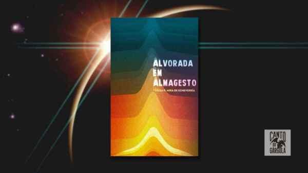 Alvorada em Almagesto - Teresa P Mira de Echeverria - Monomito Editorial