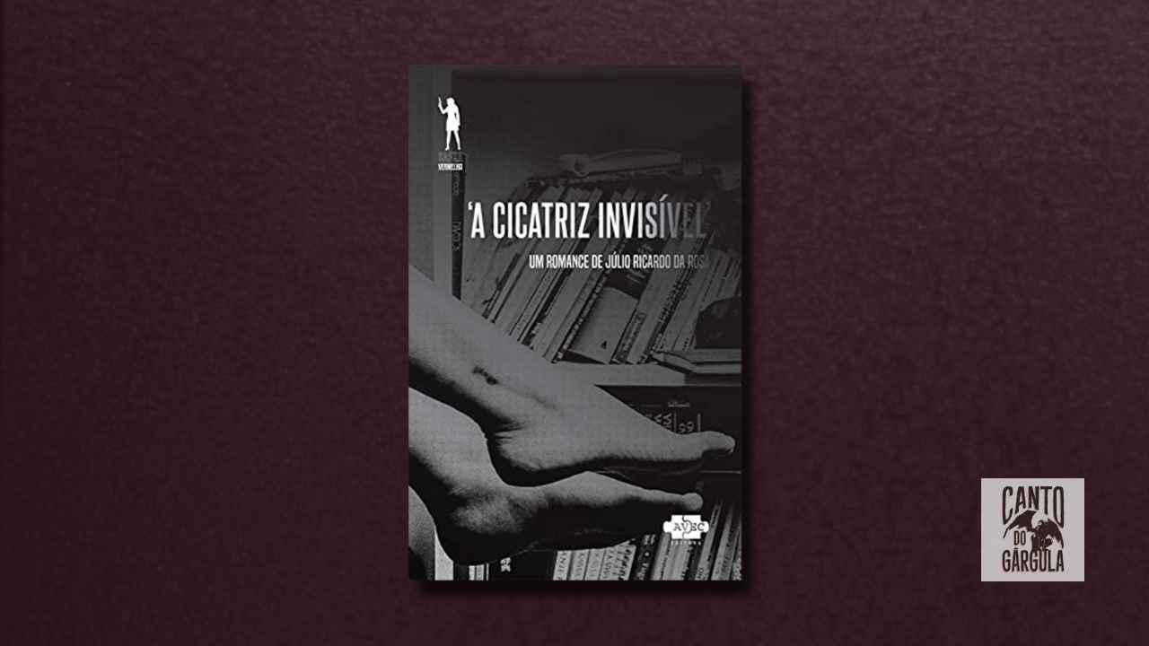 A Cicatriz Invisível - Júlio Ricardo da Rosa - AVEC Editora