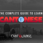 The Complete Guide To Learn Cantonese (for non-Mandarin speakers)