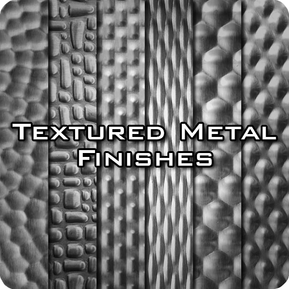Textured Metal Finishes