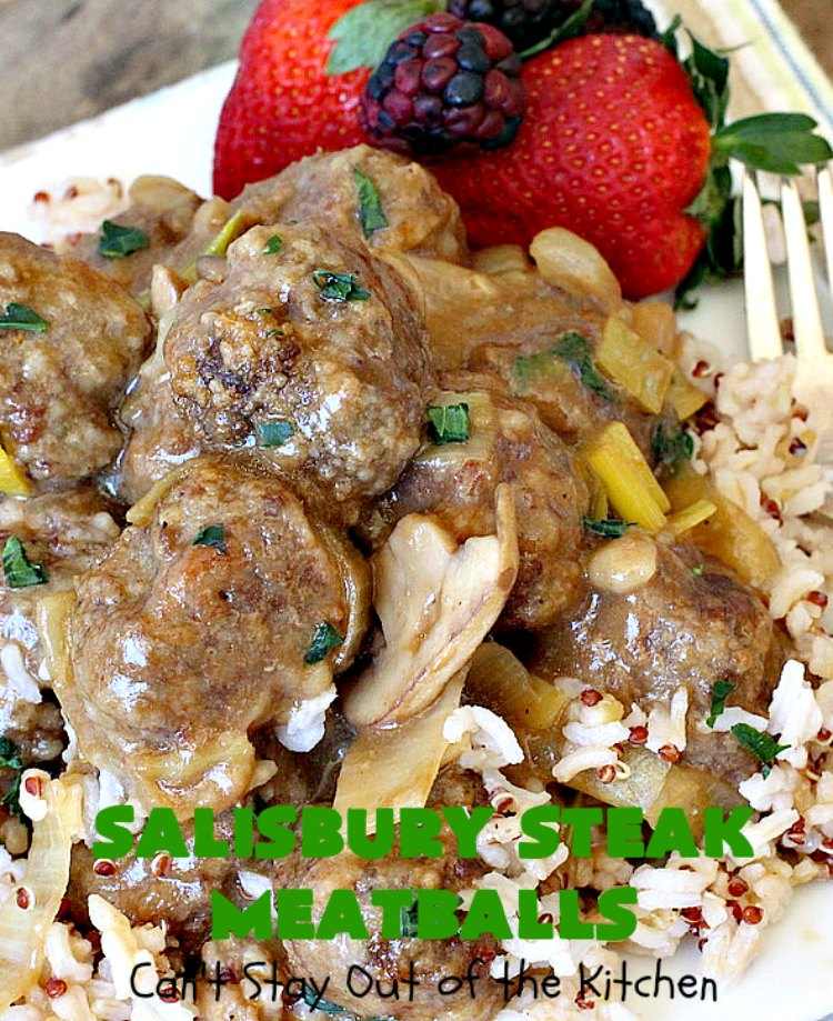 Salisbury Steak Meatballs  Cant Stay Out of the Kitchen