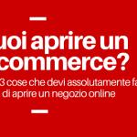 3 cose da fare prima di aprire un e-commerce