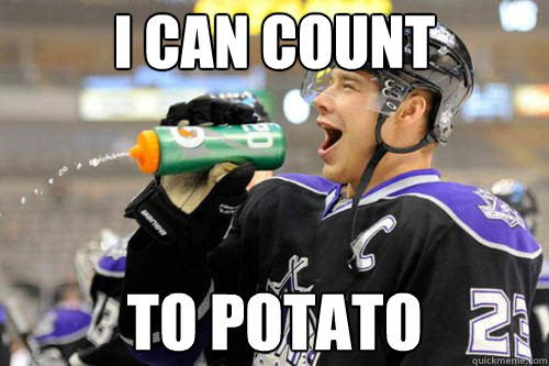 Dustin Brown can count to potato.
