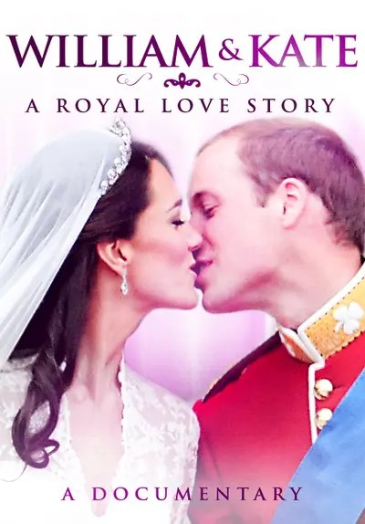 Watch William and Kate: A Royal Love Story (2011) - Free Movies | Tubi