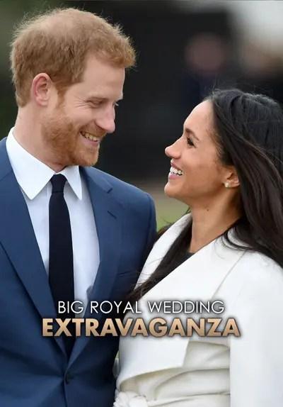 Watch The Big Royal Wedding Extravaganza (2018) - Free Movies | Tubi