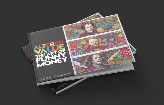 """Altered Value: The Art of Funny Money"" by Josh Usmani"