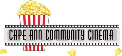 Cape Ann Community Cinema * 21 Main Street * Gloucester, MA 01930 * (978) 282-1988