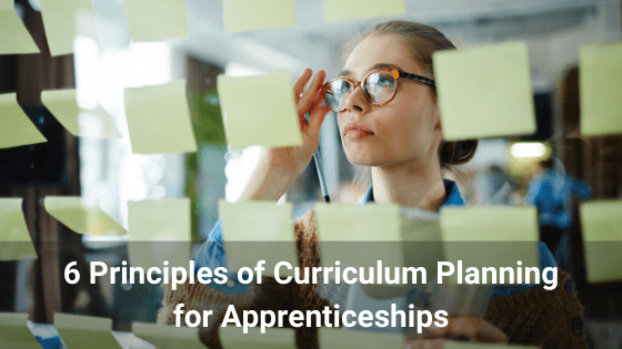 6 Principles of Curriculum Planning for Apprenticeships