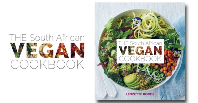 the south african vegan cookbook leozette roode