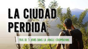 Défi 07 : La Ciudad Perdida- Trek de 5 jours dans la jungle colombienne