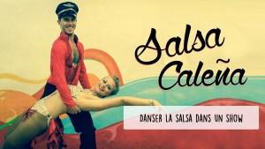 Défi 09 : Apprendre la Salsa Caleña et faire un show en public