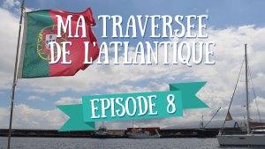 Les Açores – Ma Traversée de l'Atlantique en Voilier – Ep 8