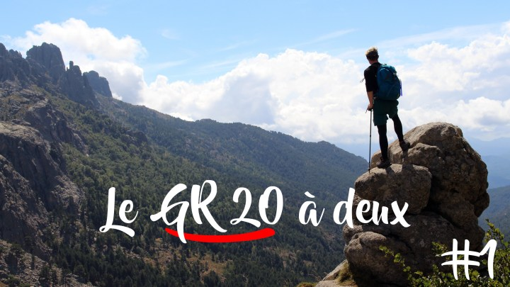 Etape 1 : La peur d'échouer le GR20 en 8 jours du Sud au Nord