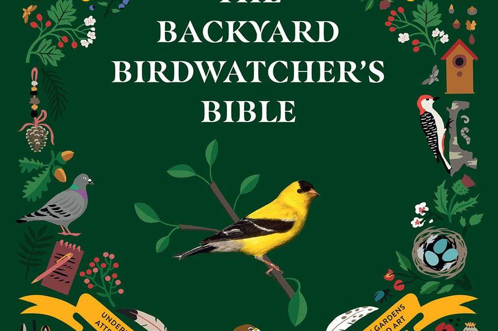Backyard Birdwatcher's Bible