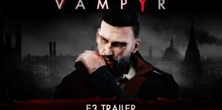 Vampyr presenta su trailer en E3 2017