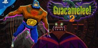 Guacamelee 2 primer tráiler para PS4
