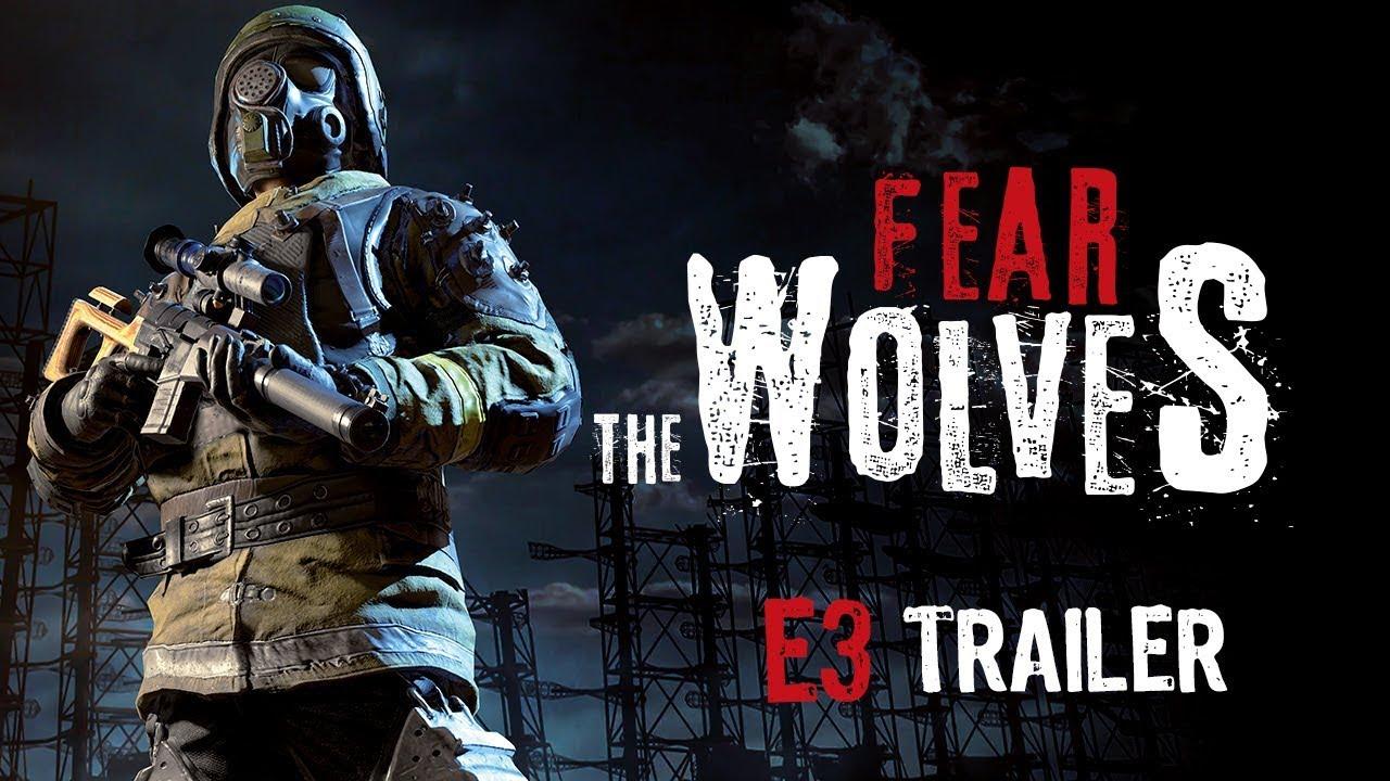 Fear the Wolves presenta su trailer para E3 2018