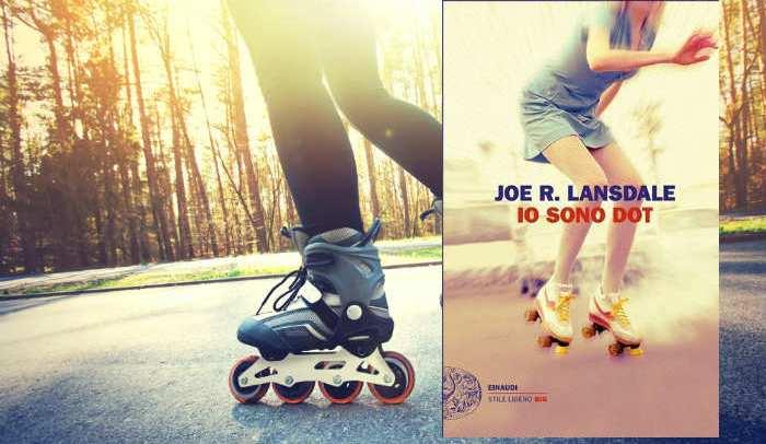 Recensione Io sono Dot di Joe R. Lansdale