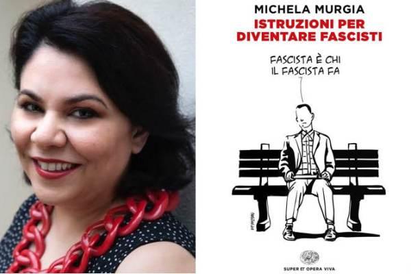 Istruzioni per diventare fascisti di Michela Murgia