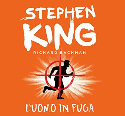 L'uomo in fuga di Stephen King (o Richard Bachman)