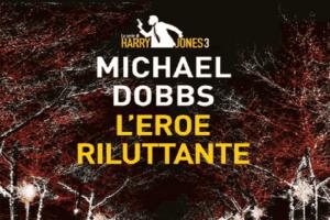 Recensione L'eroe riluttante di Michael Dobbs