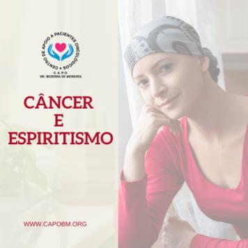 Câncer e Espiritismo - CAPO Bezerra de Menezes
