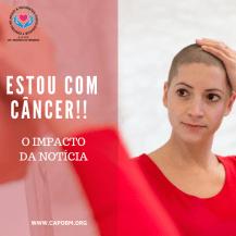 Estou com câncer - O Impacto da notícia