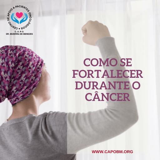 Como se fortalecer durante o câncer