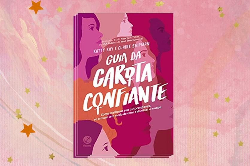 Clube do Livro: o Guia da Garota Confiante vai inspirar coragem em você! |  Capricho