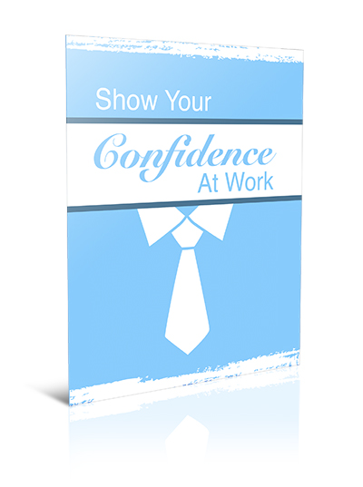 Show Your Confidence at Work