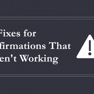 5 Fixes for Affirmations That Aren't Working