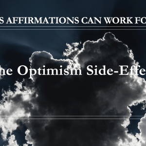 10 Ways Affirmations Can Work for You - The Optimism Side-Effect