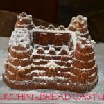 Zucchini Bread Castle
