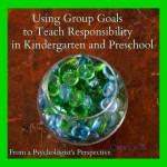 Using Group Goals to Teach Responsibility in Kindergarten and Preschool