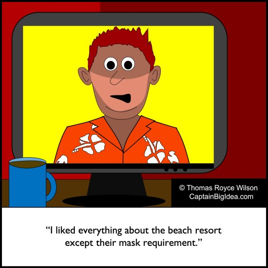 Cartoon about someone complaining about wearing a COVID mask at a beach resort.