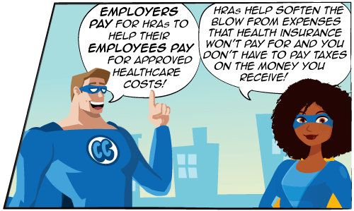 Employers pay for HRAs to help their employees pay for approved healthcare costs!