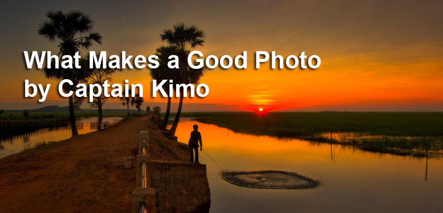 What Makes a Good Photo by Captain Kimo
